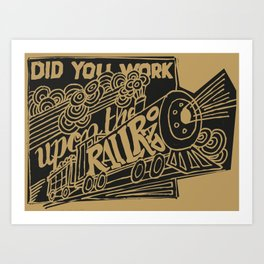 Did You Work Upon the Railroad Art Print