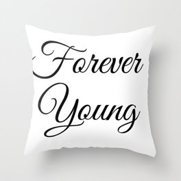 Forever Young in Black Throw Pillow