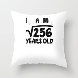 I Am 256 Years Old Throw Pillow