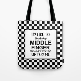 Middle Finger Quote Tote Bag