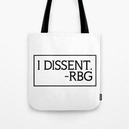 I Dissent, Ruth Bader Ginsburg, RBG, notorious RGB Tote Bag