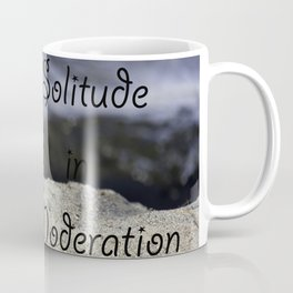 Solitude in Moderation Coffee Mug