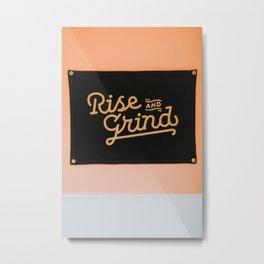 Rise & Grind Metal Print
