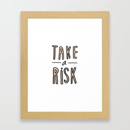 Take a risk - typography print Framed Art Print