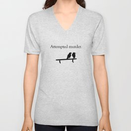Attempted Murder Unisex V-Neck