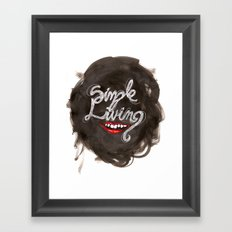 Simple Living Framed Art Print
