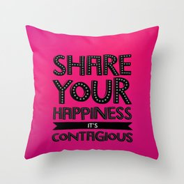 Share Your Happiness It's Contagious  Throw Pillow
