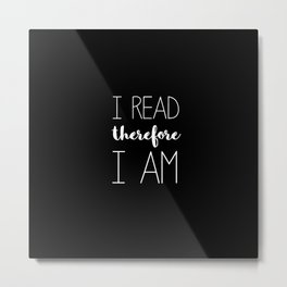 i read therefore i am // black Metal Print