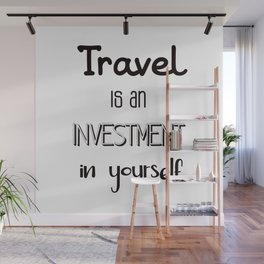 Travel is an investment in yourself Wall Mural