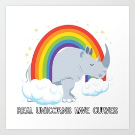Real Unicorns Have Curves Art Print