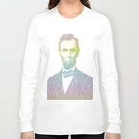 lincoln Long Sleeve T-shirts featuring Lincoln by aaronleeharris