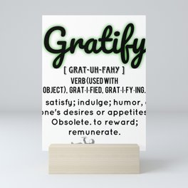 The definition of gratify | A.E. - R.E. - P.E. I Am Garetful For My Brothers Mini Art Print