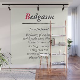 Bedgasm, dictionary definition, word meaning illustration, chill out, relax, sex, bed orgasm Wall Mural