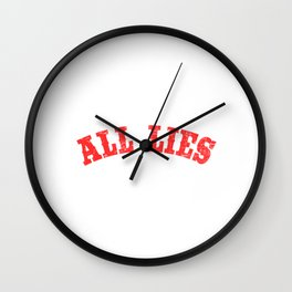 "A Nice Simple Lies Tee For Liars Saying ""All Lies"" T-shirt Design Deceived Forgery Perjury Slander Wall Clock"