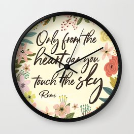 Only from the heart can you touch the sky. Rumi Quote Wall Clock