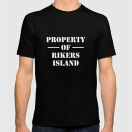 Property Of Rikers Island Funny Prison New York Jail T-Shirt T-shirt