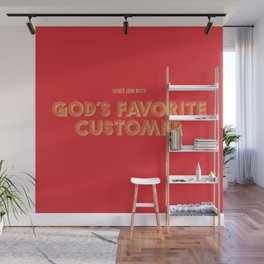 God's Favorite Customer Wall Mural