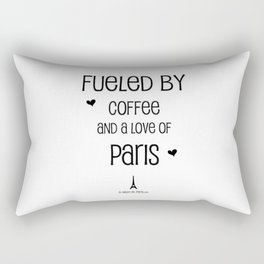 Fueled by Coffee and Love of Paris Rectangular Pillow