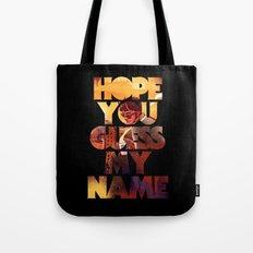 Hope you Guess my Name - Black Tote Bag