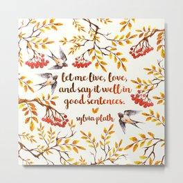 Sylvia Plath Birds Metal Print