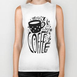 There's always room for coffee (black and white) Biker Tank