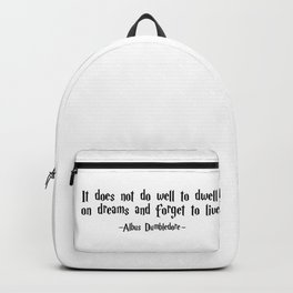 Albus Dumbledore - It does well not to dwell quote - HarryPotter Backpack
