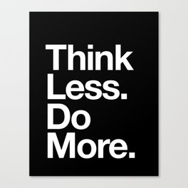 Think Less Do More Inspirational Wall Art black and white typography poster design home wall decor Canvas Print