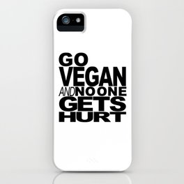 GO VEGAN AND NO ONE GETS HURT iPhone Case
