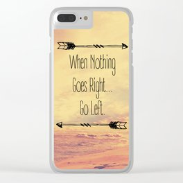 Go Left. Clear iPhone Case