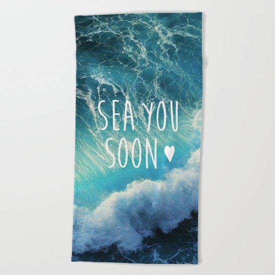 Sea you soon Beach Towel