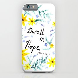 Dwell in Hope Typography with Flowers iPhone Case