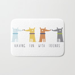Having fun with Friends Bath Mat