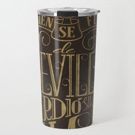 Quien se fue de Sevilla perdió su silla Travel Mug