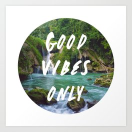 Good Vibes Only 2 Art Print
