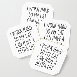 Cat Better Life Funny Quote Coaster