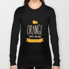 Orange you glad you're mine Long Sleeve T-shirt