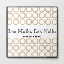 Lex Malla, Lex Nulla Metal Print