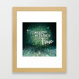 May all your wishes come true Framed Art Print