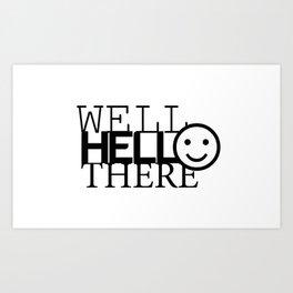 Hello There Art Print