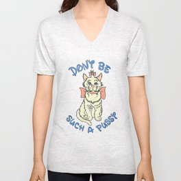 Don't Be Such a Pussy - Aristocats Unisex V-Neck
