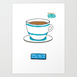It's time to Relax - Make a Brew Art Print