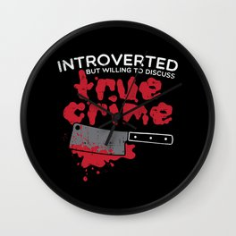 Introverted True Crime Murder Serial Killer Gift Wall Clock