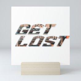 Get Lost Mini Art Print