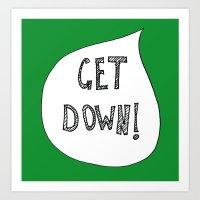 Get Down! Green. Art Print