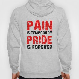 Pain Is Temporary Pride Is Forever Hoody