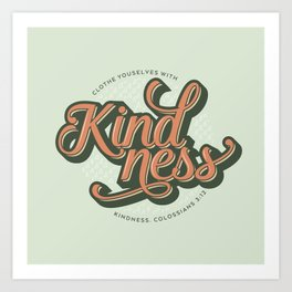 Clothe Yourself with Kindness Art Print