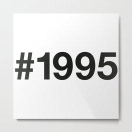 1995 Metal Print