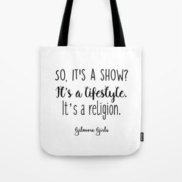 Gilmore Girls - So it's a show Tote Bag