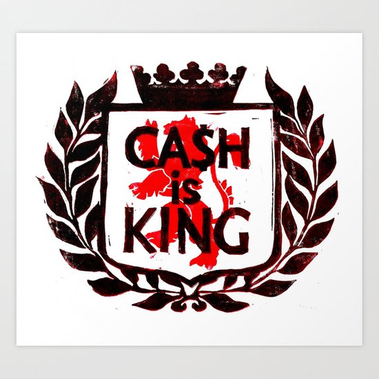 Cash is King Coat of Arms Art Print
