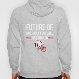 The Future Of American Football Just Turned 17 Hoody